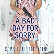 A Bad Day for Sorry | Sophie Littlefield