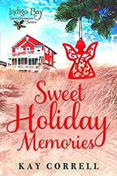Sweet Holiday Memories (Indigo Bay Sweet Romance Series) by [Correll, Kay, Bay, Indigo]