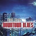 Downtown Blues Hörbuch von Myra Çakan Gesprochen von: Nicole Hirschmann