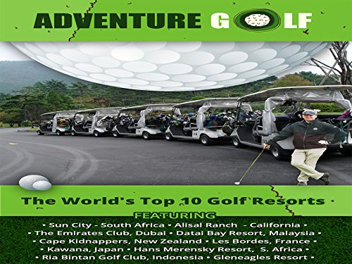 The World's Top 10 Golf Resorts Biggest Golf