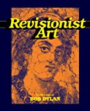 Revisionist Art: Thirty Works by Bob Dylan, Luc Sante, 1419709798