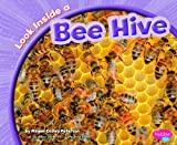 Look Inside a Bee Hive, Megan Cooley Peterson, 1429660759
