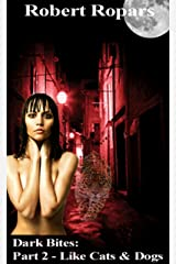 Like Cats and Dogs (Dark Bites® Book 2) Kindle Edition