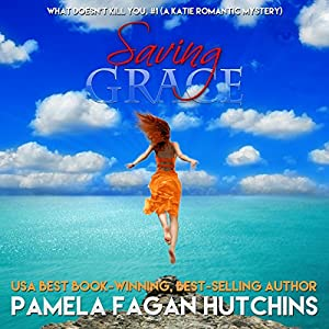 Saving Grace (What Doesn't Kill You, #1) Audiobook