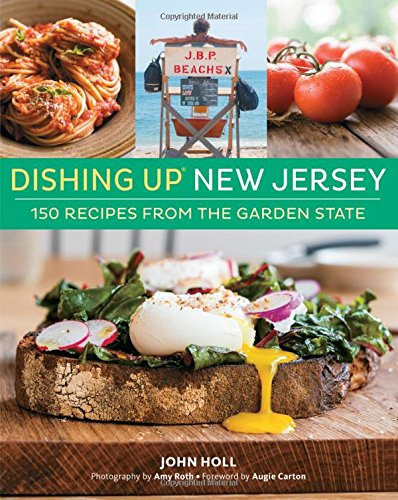Dishing Up® New Jersey: 150 Recipes from the Garden - Garden New Jersey