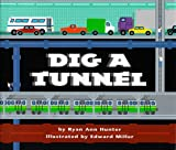 Dig a Tunnel, Ryan Ann Hunter, 0823413918