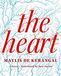 The Heart: A Novel by [de Kerangal, Maylis]