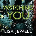Watching You | Lisa Jewell