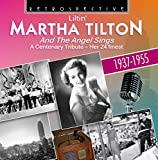 Martha Tilton: And The Angel Sings