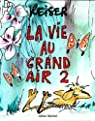 La vie au grand air, tome 2 par Reiser