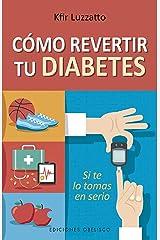 Cómo revertir tu diabetes (Spanish Edition) Paperback