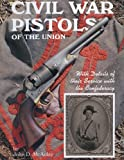 Civil War Pistols, McAulay, John D., 0917218728