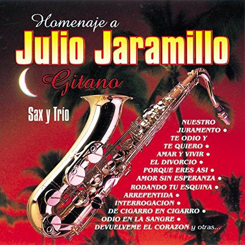 (Homenaje a Julio Jaramillo Gitano (Sax y Trio))