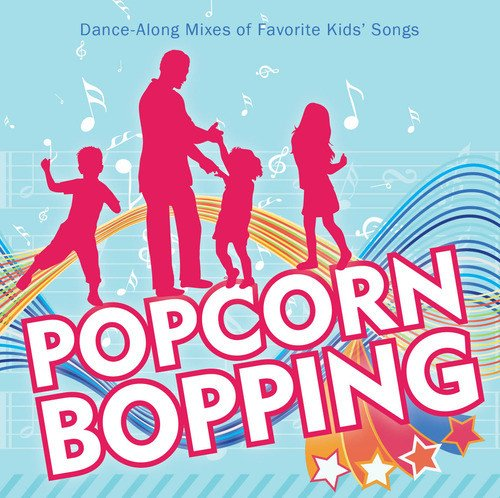 Popcorn Bopping: Dance Along Mixes of Favorite Kids' Songs