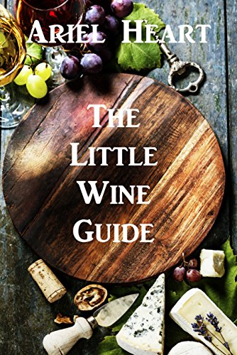The Little Wine Guide: For the Wine Timid by Ariel Heart