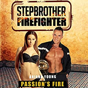 Passion's Fire: Stepbrother Firefighter Audiobook