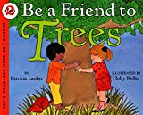 img - for Be a Friend to Trees (Let's-Read-and-Find-Out, Stage 2) book / textbook / text book