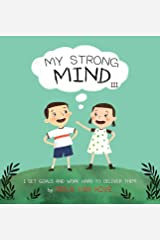 My Strong Mind III: I Set Goals and Work Hard to Deliver Them (3) (Social Skills & Mental Health for Kids) Hardcover