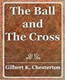 The Ball and the Cross, G. K. Chesterton, 0760783284
