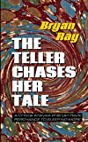 The Teller Chases Her Tale, Bryan Ray, 1491075600