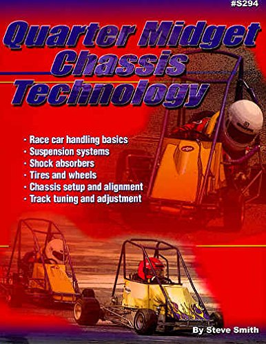 (FULLY ILLUSTRATED QUARTER MIDGET RACE CAR CHASSIS TECHNOLOGY & SET UP MANUAL - INCLUDING: Handling, Suspnsion, Shock Absorbers, Tires, Wheels, Chassis Setup & Aligment, Tuning, Dirt & Asphalt Tracks )