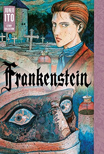 (Frankenstein: Junji Ito Story Collection)