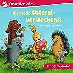 Die große Osterei-Versteckerei und andere Geschichten | Heinz Brand,Katja Richert,Susanne Lütje,Outi Kaden,Hans-Christian Schmidt,Anne-Kristin zur Brügge