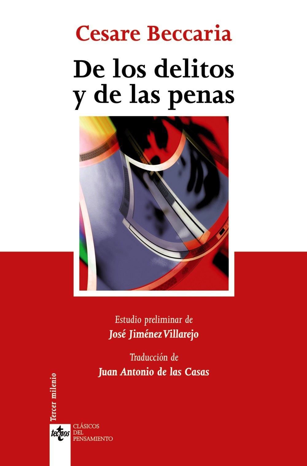 De los delitos y de las penas (Clásicos - Clásicos Del Pensamiento) Tapa blanda – 7 abr 2008 Cesare Beccaria Juan Antonio de las Casas Tecnos 8430946934