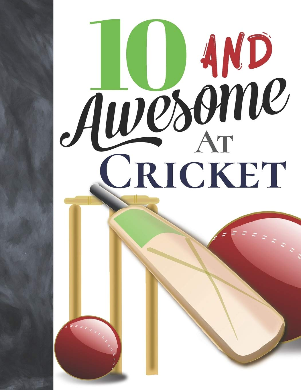 10 And Awesome At Cricket Bat And Ball Writing Journal Gift