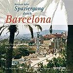 Spaziergang durch Barcelona | Reinhard Kober,Matthias Morgenroth