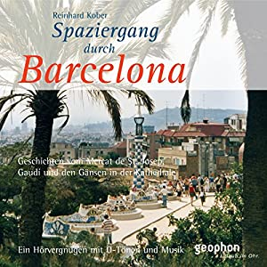 Spaziergang durch Barcelona Hörbuch