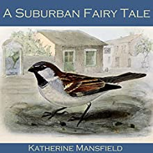 A Suburban Fairy Tale Audiobook by Katherine Mansfield Narrated by Cathy Dobson