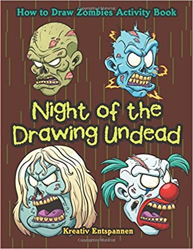 Night Of The Drawing Undead: How To Draw Zombies Activity Book Book Pdf