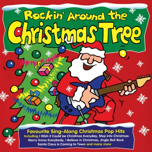 Rockin' Around the Christmas Tree (Christmas Song Tree Rock)