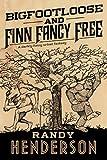 Bigfootloose and Finn Fancy Free: A darkly funny urban fantasy (The Familia Arcana)