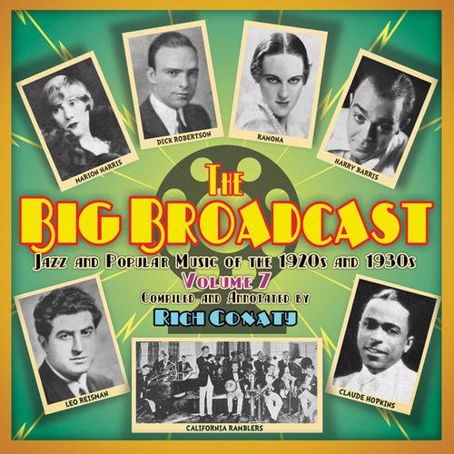 The Big Broadcast, Volume 7 - Jazz And Popular Music Of The 1920s And 1930s (Broadcast Music)