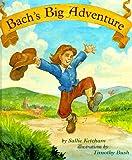 Bach's Big Adventure, Sallie Ketcham, 0531331407