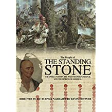 The People Of Standing Stone: The Oneida Nation, The War For Independence, And The Making Of America