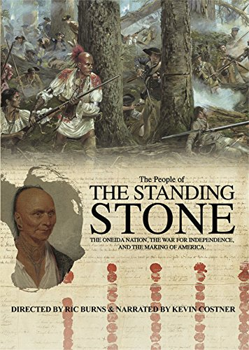 - The People Of Standing Stone: The Oneida Nation, The War For Independence, And The Making Of America