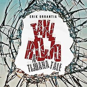 Taxi Rojo: A Tijuana Tale Audiobook