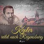 Kepler reitet nach Regensburg | Utta Keppler