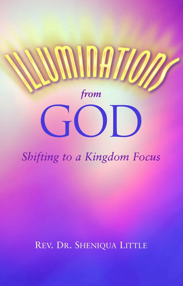 Illuminations From God: Shifting to a Kingdom Focus ebook