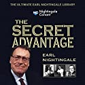 The Secret Advantage: Core Fundamentals to Get Anything You Want Speech by Earl Nightingale Narrated by Earl Nightingale, Joe Nuckols