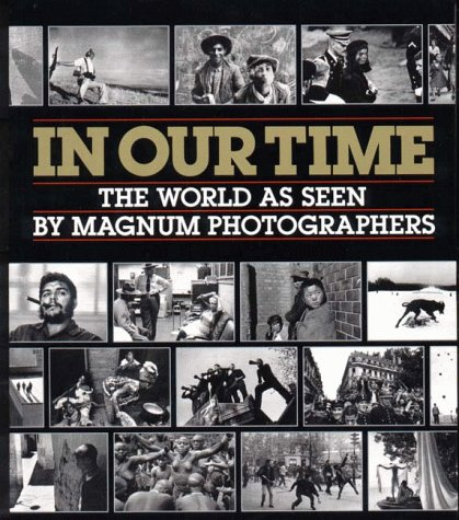 In Our Time: The World As Seen by Magnum Photographers from W.W. Norton & Co