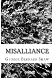 Misalliance, George Bernard Shaw, 1483914895