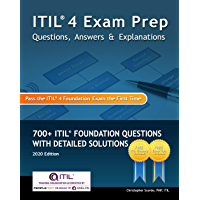 ITIL 4 Exam Prep Questions, Answers & Explanations: 700+ ITIL Foundation Questions with Detailed Solutions (English…