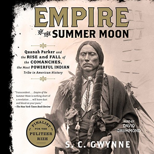 Empire of the Summer Moon: Quanah Parker and the Rise and Fall of the Comanches, the Most Powerful Indian Tribe in American History Audiobook [Free Download by Trial] thumbnail