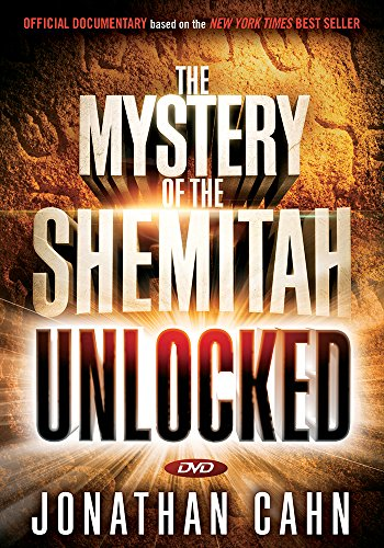 The Mystery of the Shemitah Unlocked: The 3,000-Year-Old Mystery That Holds the Secret of America's Future, the World's Future, and Your Future!