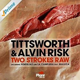 Amazon.com: Two Strokes Raw: Tittsworth & Alvin Risk: MP3