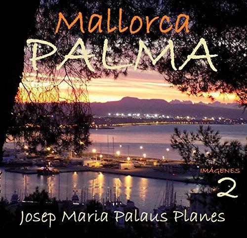 Descargar Libro Mallorca: Palma [2] [esp] Josep Maria Palaus Planes
